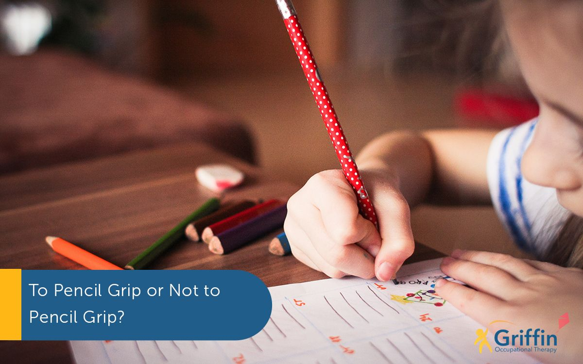 girl writing and text saying to pencil grip or not top pencil grip